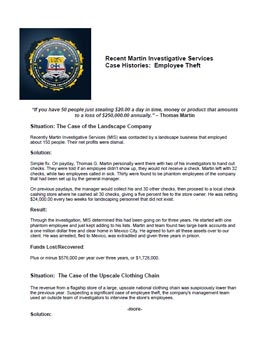 Recent Case Histories: Employee Theft. Martin Investigative Services. (800) 577-1080.