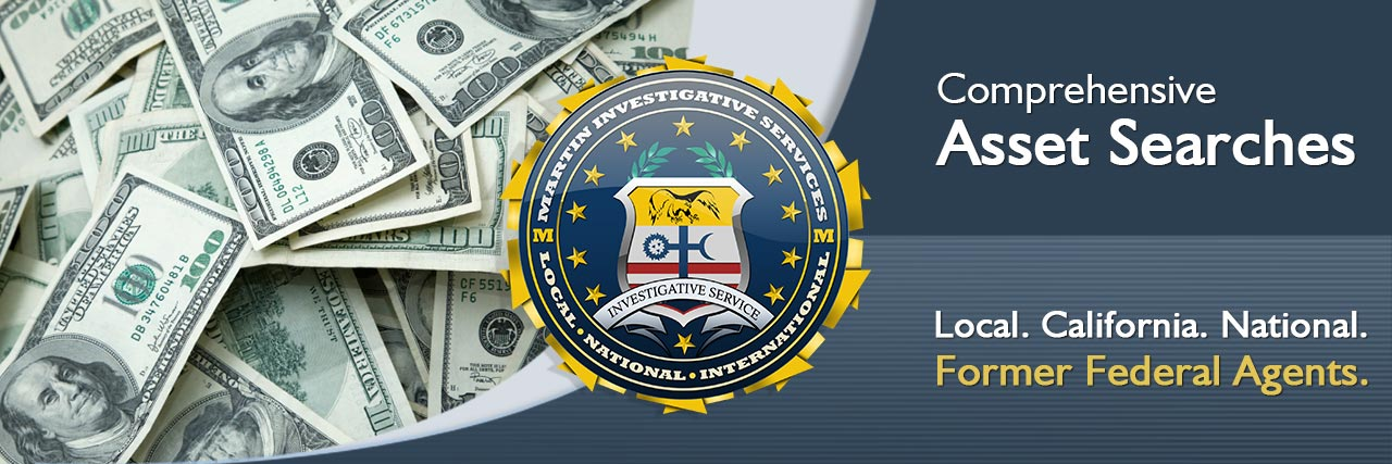 Asset searches from Martin Investigative Services. (800) 577-1080