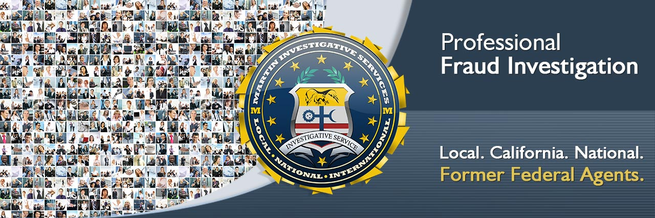 Professional fraud investigation from Martin Investigative Services. (800) 577-1080