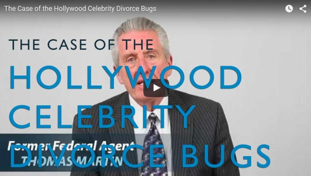 The Case of the Hollywood Celebrity Divorce Bugs. Video. Martin Investigative Services. (800) 577-1080