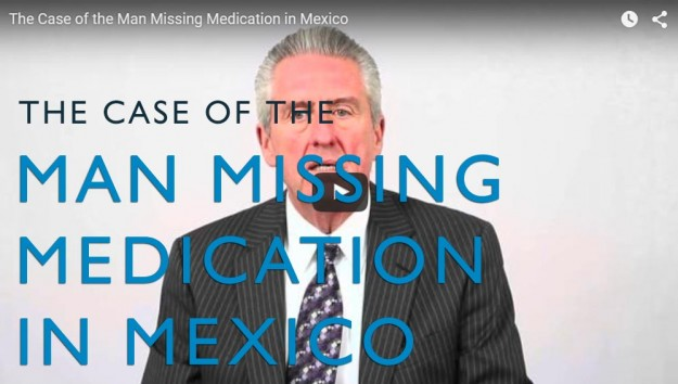 The Case of the Man Missing Medication in Mexico. Video. Martin Investigative Services. (800) 577-1080