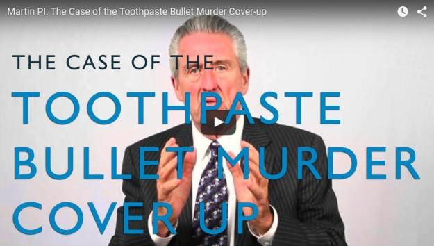 The Case of the Toothpaste Bullet Murder Cover-up. Video. Martin Investigative Services. (800) 577-1080