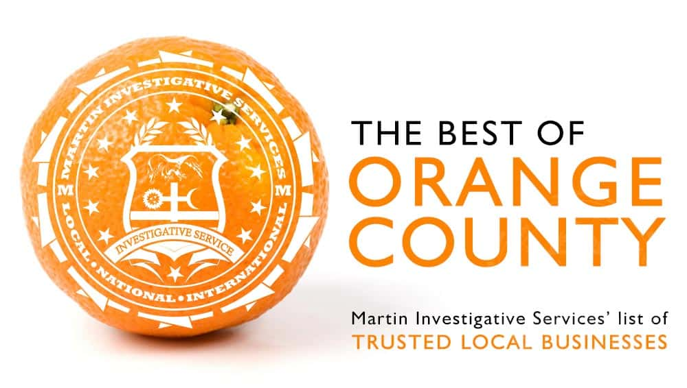 A list of trustworthy businesses in Orange County from Martin Investigative Services. List based on 40+ years as private investigators in Orange County.