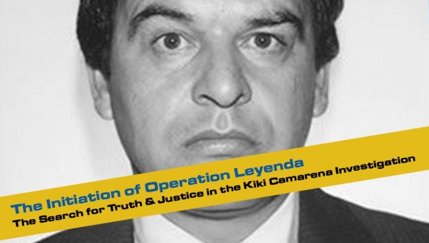 The Initiation of Operation Leyenda: The Search for Truth and Justice in the Kiki Camarena Investigation. By David Herrera