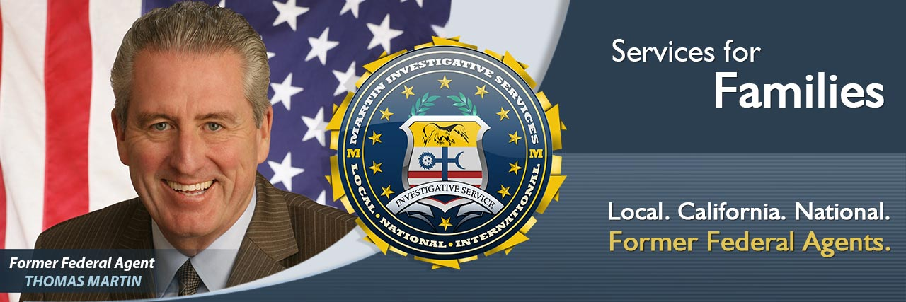Private investigation services for families from Martin Investigative Services.